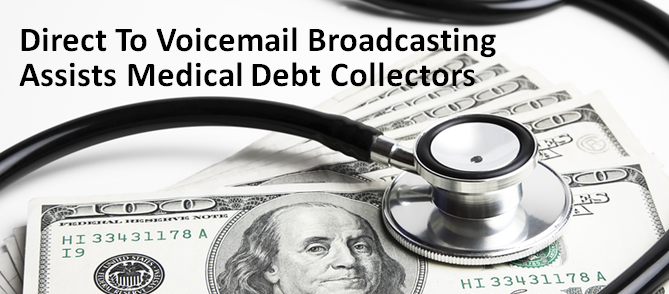 Direct_to_Voicemail_Broadcasting_Assists_Medical_Debt_Collectors