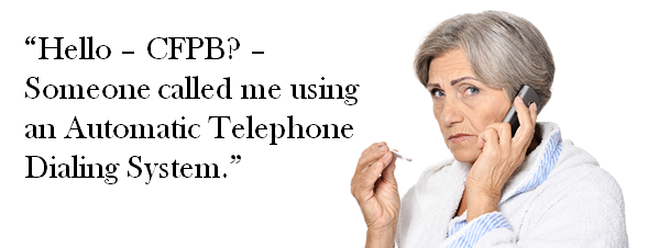 CFPB_Automatic_Telephone_Dialing_System