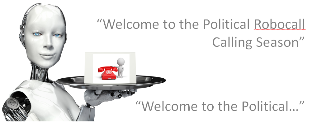Welcome_to_the_Political_Robocall_Season_TCPA_Compliance_Cells3